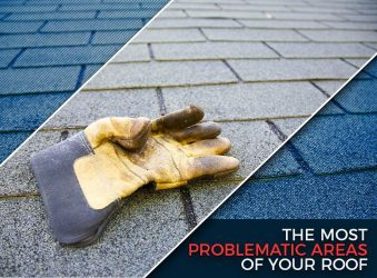 The Most Problematic Areas of Your Roof