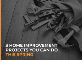 3 Home Improvement Projects You Can Do This Spring
